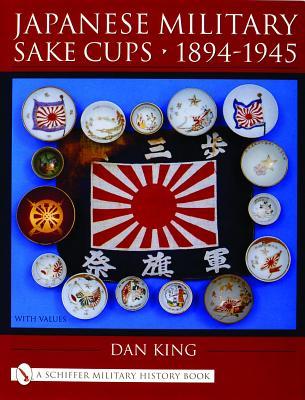 Japanese Military Sake Cups - 1894-1945 by Dan King