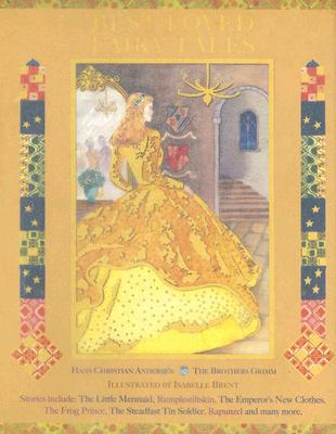Best-Loved Fairy Tales by Jacob Grimm, Hans Christian Andersen, Isabelle Brent, Wilhelm Grimm, Neil Philip