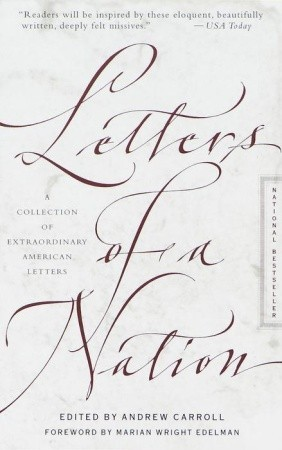 Letters of a Nation by Andrew Carroll