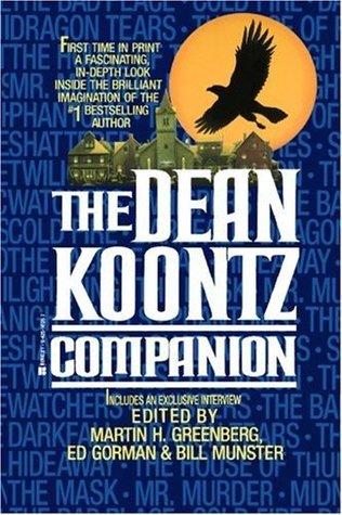 The Dean Koontz Companion by David B. Silva, Martin Harry Greenberg, Bill Munster, Charles de Lint, Matthew Costello, Ed Gorman, Dean Koontz
