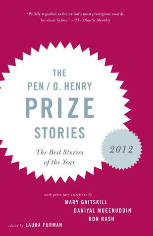 The PEN/O. Henry Prize Stories: 2012 by Laura Furman