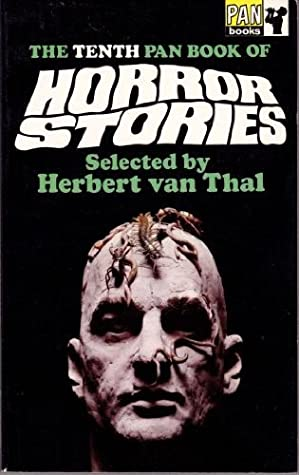 The Tenth Pan Book of Horror Stories by Robert Duncan, William Sinclair, Dorothy K. Haynes, Martin Waddell, David Lewis, Alex Hamilton, Rosemary Timperley, James Connelly, Norman P. Kaufman, John Christopher, Diana Buttenshaw, Herbert van Thal, C.A. Cooper, Dulcie Gray, B. Lynn Barber, Walter Winward, A.G.J. Rough, Frances Stephens, Joan Aiken, Chris Murray, John Arthur