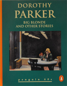 Big Blonde and Other Stories by Dorothy Parker
