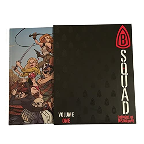 B-Squad: Soldiers of Misfortune - Volume One (B-Squad, #1) by Eben Burgoon, Michael Finn