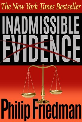 Inadmissable Evidence by Phillip Friedman