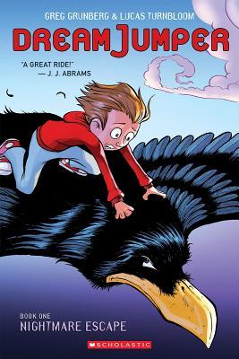 Nightmare Escape (Dream Jumper, Book 1) by Lucas Turnbloom, Greg Grunberg