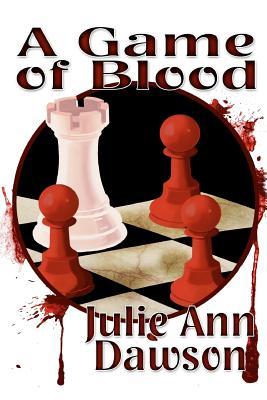 A Game of Blood by Julie Ann Dawson