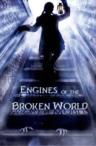 Engines of the Broken World by Jason Vanhee