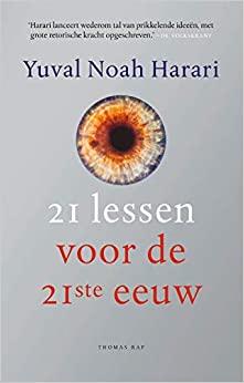 21 lessen voor de 21ste eeuw by Yuval Noah Harari