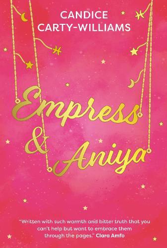 Empress & Aniya by Candice Carty-Williams