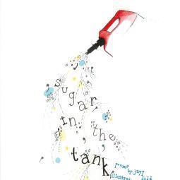 sugar in the tank by Jayy Dodd, Georgina Arroyo