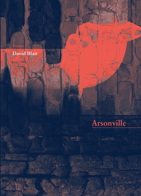 Arsonville by David Blair