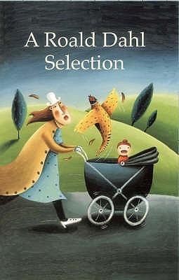 A Roald Dahl Selection by George Kulbacki, Roald Dahl, Jim Taylor, Andrew Bennett