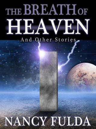 The Breath of Heaven and Other Stories by Nancy Fulda