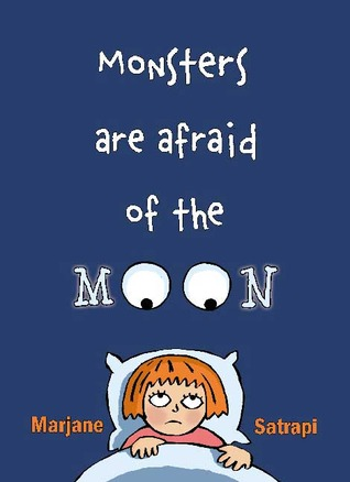 Monsters Are Afraid of the Moon by Jill Davis, Marjane Satrapi