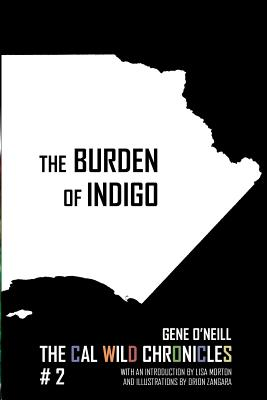 The Burden of Indigo: The Cal Wild Chronicles #2 by