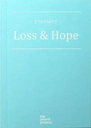 Eternity: Loss & Hope by Lola Bute, Scarlett Curtis, Jonah Freud