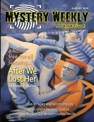 Mystery Weekly Magazine: August 2018 by Darren O. Godfrey, Ken Brosky, Jerry Cronin