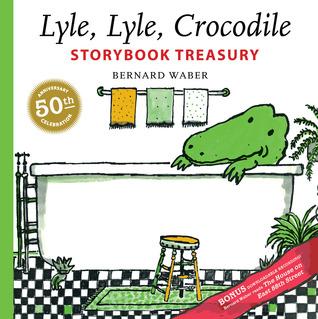 Lyle, Lyle, Crocodile Storybook Treasury by Bernard Waber