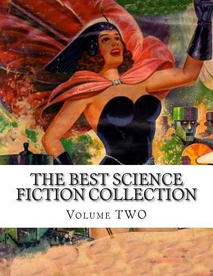 The best Science Fiction Collection Volume TWO by Edmond Hamilton, Paul Ernst, Harl Vincent