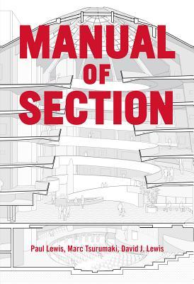 Manual of Section by Paul Lewis, Marc Tsurumaki