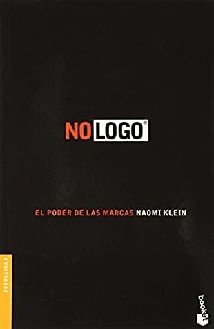 No logo. El poder de las marcas by Naomi Klein