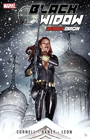 Black Widow: Deadly Origin by Paul Cornell, John Paul Leon, Tom Raney, Adi Granov