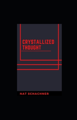 Crystallized Thought illustrated by Nat Schachner
