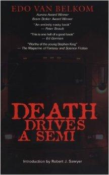 Death Drives a Semi by Edo Van Belkom
