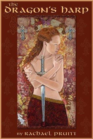 The Dragon's Harp (Era Of Dragons: The Lost Tales Of Gwenhwyfar) (Volume 1) by Rachael Pruitt
