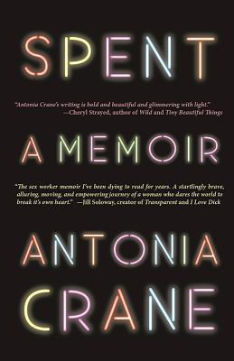 Spent: A Memoir by Antonia Crane