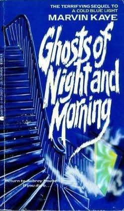Ghosts of Night and Morning by Marvin Kaye