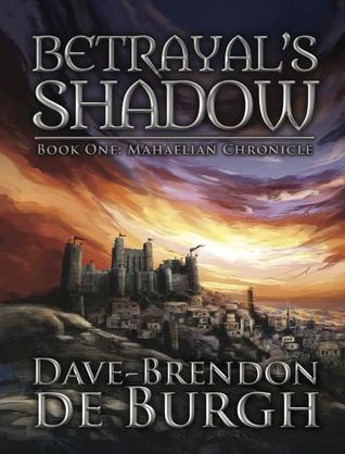 Betrayal's Shadow by Dave-Brendon de Burgh