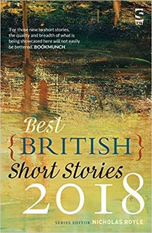 Best British Short Stories 2018 by Nicholas Royle