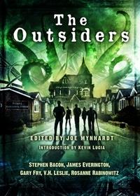 The Outsiders by Joe Mynhardt, James Everington, Kevin Lucia, V.H. Leslie, Gary Fry, Stephen Bacon, Rosanne Rabinowitz