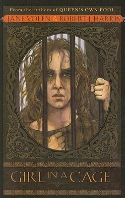 Girl in a Cage by Jane Yolen, Robert J. Harris