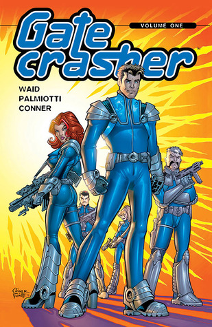 Gatecrasher Volume 1: Ring of Fire by Jimmy Palmiotti, Mark Waid, Amanda Conner