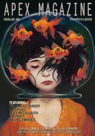 Apex Magazine Issue 46 by Tim Pratt, Liz Argall, Rachel Swirsky, William Alexander, Kelly McCullough, Lynne M. Thomas