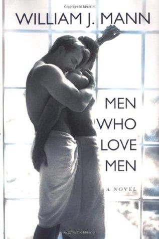 Men Who Love Men by William J. Mann