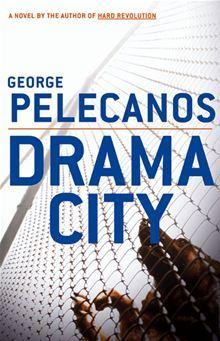 Drama City by George Pelecanos