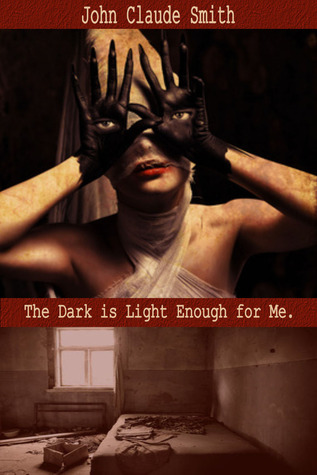 The Dark is Light Enough for Me by John Claude Smith