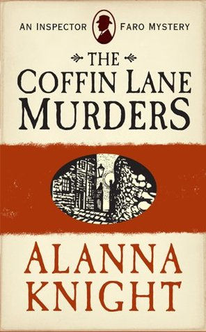 The Coffin Lane Murders. Inspector Faro Mystery No.8 by Alanna Knight