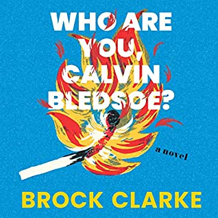 Who Are You, Calvin Bledsoe?: A Novel by Peter Berkrot, Brock Clarke