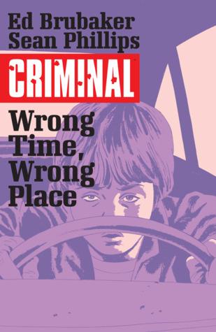 Criminal, Vol. 7: Wrong Time, Wrong Place by Ed Brubaker, Elizabeth Breitweiser, Sean Phillips