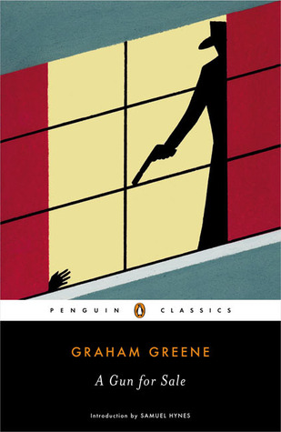 A Gun for Sale by Samuel Hynes, Graham Greene