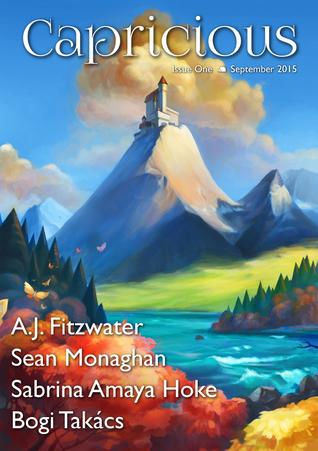 Capricious, Issue One (Capricious, #1) by Sean Monaghan, Andi C. Buchanan, Sabrina Amaya Hoke, Anastasia (Mircha) Astasheva, Bogi Takács, A.J. Fitzwater
