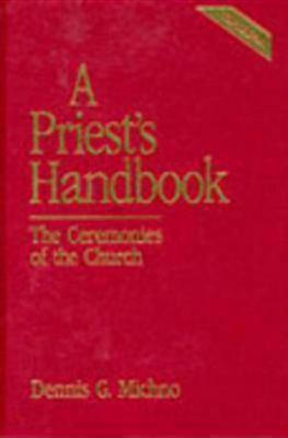 A Priest's Handbook: The Ceremonies of the Church by Richard E. Mayberry, Dennis G. Michno, Christopher L. Webber