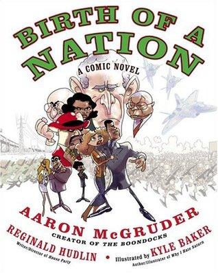 Birth of a Nation by Reginald Hudlin, Kyle Baker, Aaron McGruder