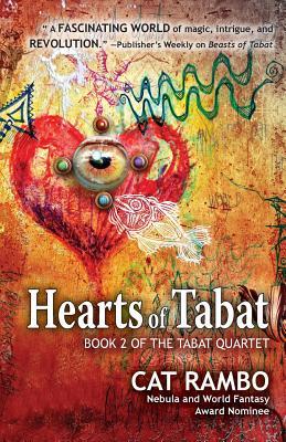 Hearts of Tabat by Cat Rambo