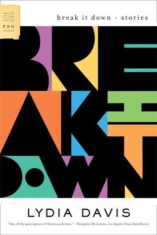 Break It Down: Stories by Lydia Davis